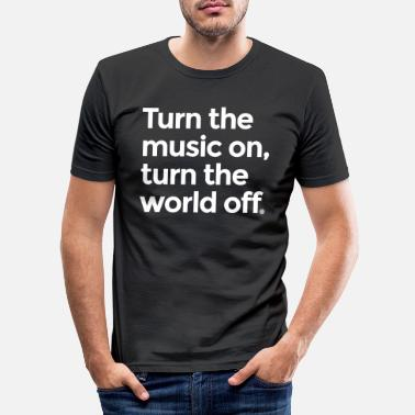 Turn On Turn the music on - Men's Slim Fit T-Shirt