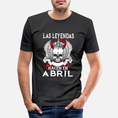 Abril April - Legende - Geburtstag – ES - Männer Slim Fit T-Shirt