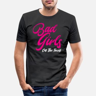 Bad Girls On The Town - Mannen slim fit T-shirt