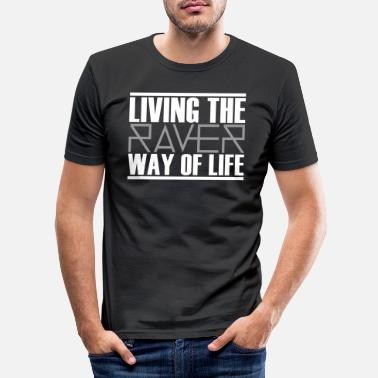Clubbing Living The Raver Way Of Life - Männer Slim Fit T-Shirt