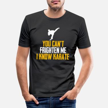 Martial Arts Top You can not frighten me, I know karate design - Men's Slim Fit T-Shirt