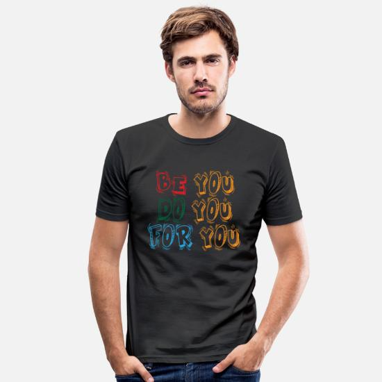 Love T-Shirts - Be You Do You For You Gift - Men's Slim Fit T-Shirt black