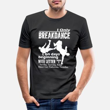 Breakdance Breakdance Divertido Breakdance - Camiseta ajustada hombre