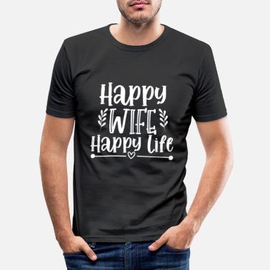 Happy Wife - Happy Life - Männer Slim Fit T-Shirt