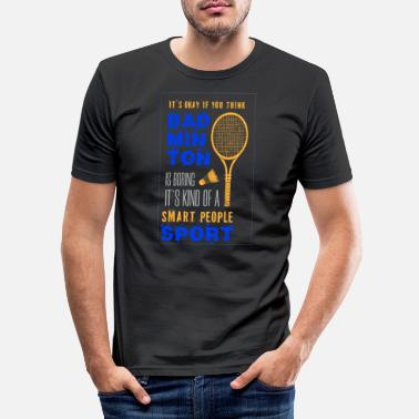 Fan Fan de badminton fan de badminton - T-shirt moulant Homme