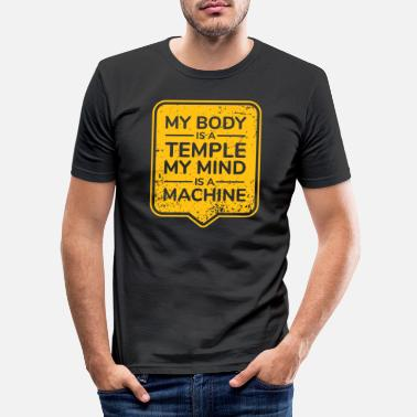 Temple My Body Is A Temple My Mind Is A Machine - Men's Slim Fit T-Shirt