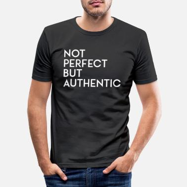Authentique Pas parfait, mais AUTHENTIQUE blanc - T-shirt moulant Homme