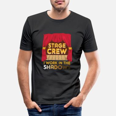 Charade Stage Crew I Work In The Shadows Funny Gift - Men's Slim Fit T-Shirt