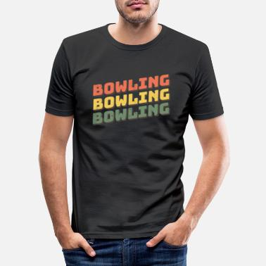 Bowling Bowling Bowling Bowling - T-shirt moulant Homme