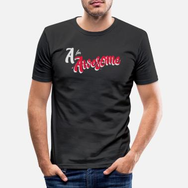Awesome A for Awesome - Men's Slim Fit T-Shirt