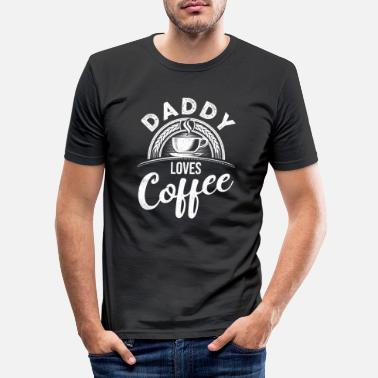 Dad Loves Coffee Daddy loves coffee - Men's Slim Fit T-Shirt