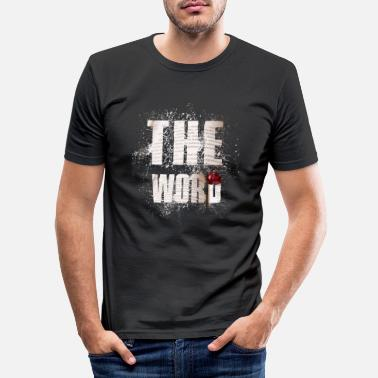 Word The Word The word - Men's Slim Fit T-Shirt