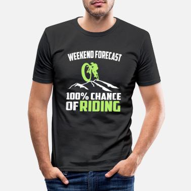 Weekend weekend forecast chance 100 percent of riding - Men's Slim Fit T-Shirt