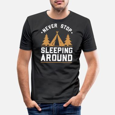 Stop Never stop sleeping around - Men's Slim Fit T-Shirt