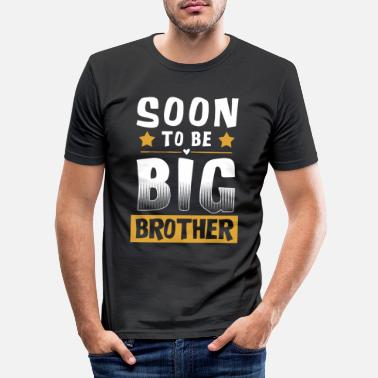 Brother Soon To Be Big Brother - Big Brother - Men's Slim Fit T-Shirt