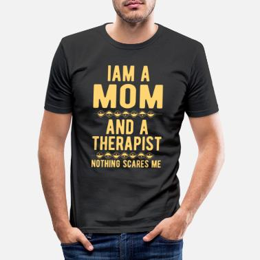 Suicidal Counselor Therapist Mom Therapist: Iam a Mom and a Therapist - Men's Slim Fit T-Shirt