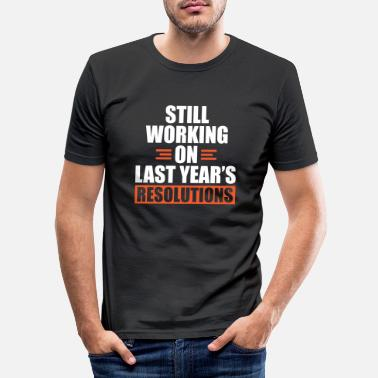 List Still Working On Last Year's Resolutions Holiday - Men's Slim Fit T-Shirt