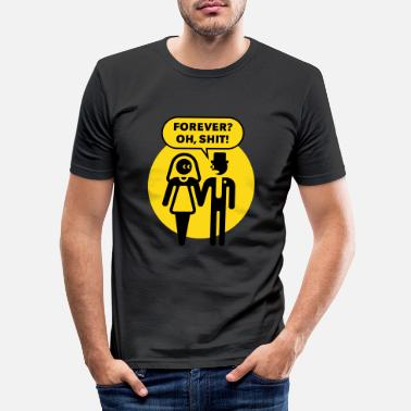 Party Forever? Oh, Shit! (Wedding / Stag Party / 2C) - Men's Slim Fit T-Shirt