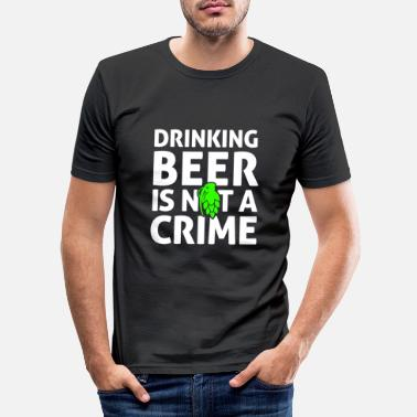 Boozer Beer Drinking is not a crime hops saying - Men's Slim Fit T-Shirt
