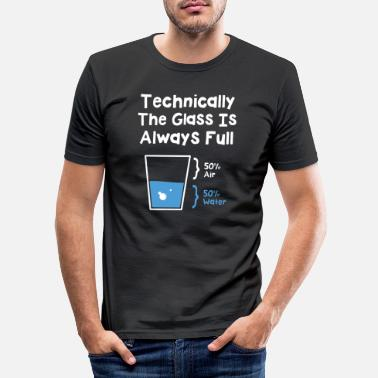Nerd Technically The Glass Is Always Full - Männer Slim Fit T-Shirt