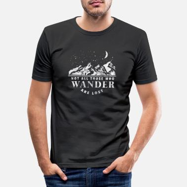 Lost Not all those who wander are lost gift hiking - Men's Slim Fit T-Shirt