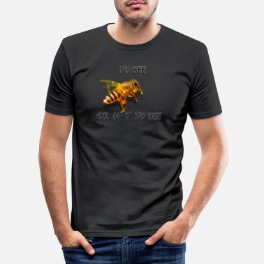 Bee To bee or not to bee - Men's Slim Fit T-Shirt