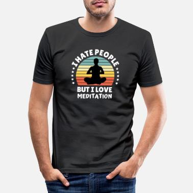 Meditation Hate People Love Meditation gift idea friends - Men's Slim Fit T-Shirt
