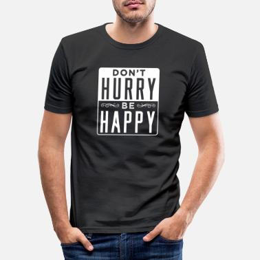 Zen Don't hurry, be happy - Men's Slim Fit T-Shirt