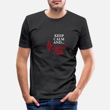 Dead Hilarious Comedy Keep calm and ... okay not that calm wild and cool - Men's Slim Fit T-Shirt