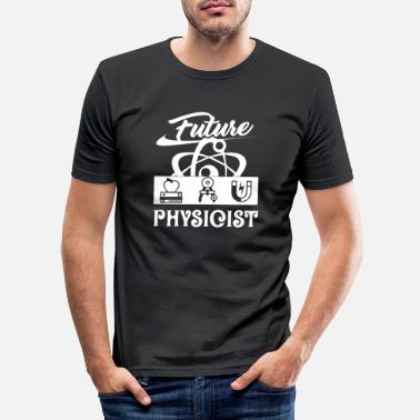 Physicist Physicist Future Physicist - Men's Slim Fit T-Shirt