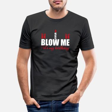 Blowen Blow me - Verjaardagsshirt - Mannen slim fit T-shirt