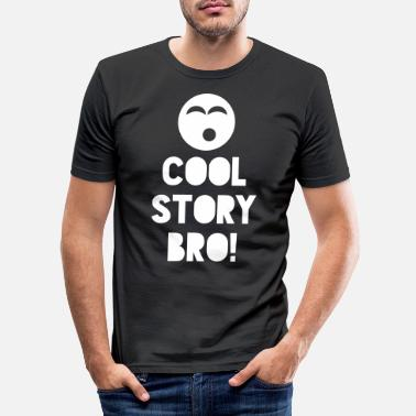 Story COOL STORY BRO! - T-shirt moulant Homme