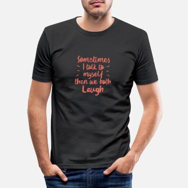 Sayings Funny saying: lead a soliloquy - Men's Slim Fit T-Shirt