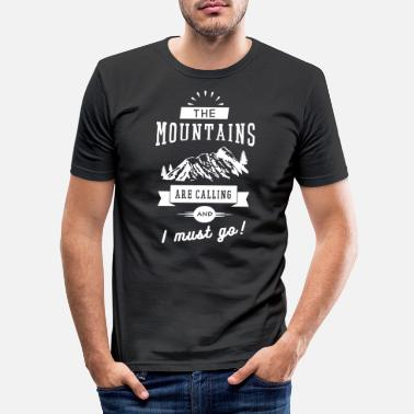 The Mountains Are Calling And I Must Go - Mannen slim fit T-shirt