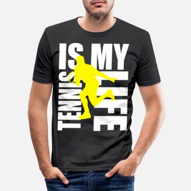 Tennis Is Life tennis is my life - Mannen slim fit T-shirt