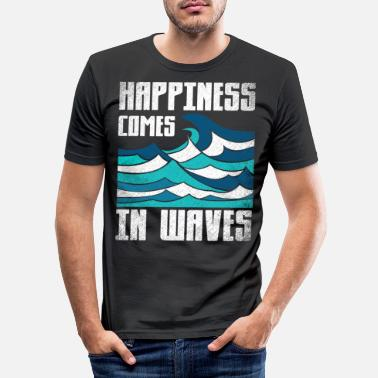 Waves Happiness comes in waves. motivation saying - Men's Slim Fit T-Shirt