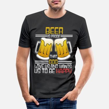 Proof Of Love Beer is the proof that God loves us saying - Men's Slim Fit T-Shirt