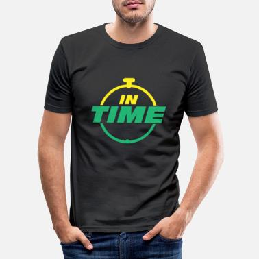 Time IN TIME In time Timely timing - Men's Slim Fit T-Shirt