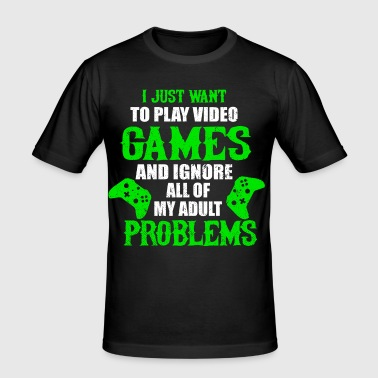 I JUST WANT TO PLAY VIDEO GAMES - T-shirt près du corps Homme