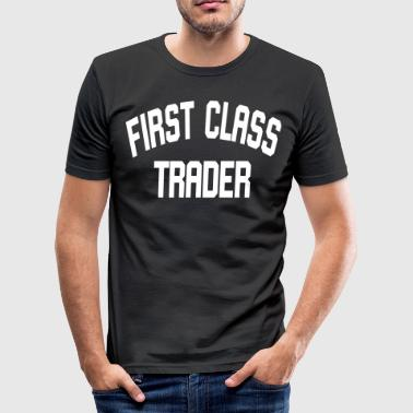 First Class Trader - slim fit T-shirt