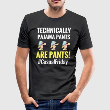 Technically Pajama Pants ARE Pants - Men's Slim Fit T-Shirt