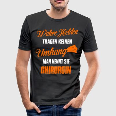 Chirurgin T-Shirt: Wahre Helden Chirurgin - Männer Slim Fit T-Shirt