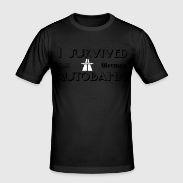 I survived the German Autobahn - slim fit T-shirt