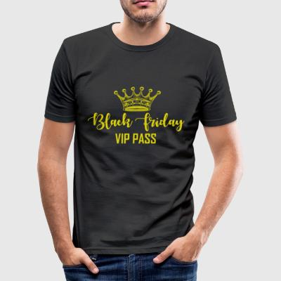 Black Friday.VIP PASS.Amour Shopping.Shopping Reine - Tee shirt près du corps Homme