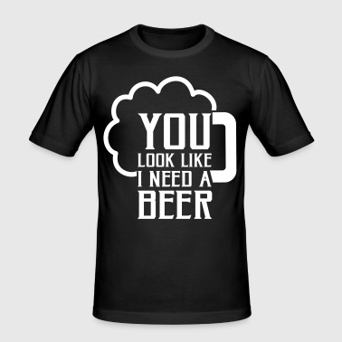 You look like I need a beer - T-shirt près du corps Homme