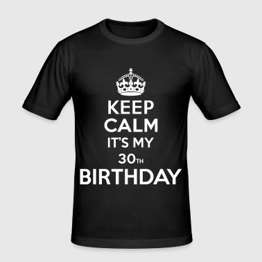 Keep calm - 30 - birthday - Men's Slim Fit T-Shirt