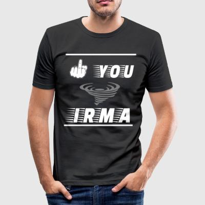 FU Irma Tornado Hurricane - slim fit T-shirt