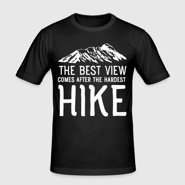 The Best View Comes After The Hardest Hike - Men's Slim Fit T-Shirt