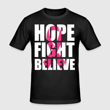 Hope fight believe - slim fit T-shirt