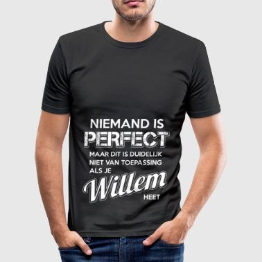 Niemand is perfect. Persoonlijk cadeau Willem. - slim fit T-shirt